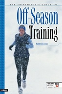 The Triathlete's Guide to Off-Season Training  ::  A book by Karen Buxton to help improve strength, flexibility and conditioning during your off-season